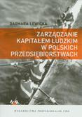 Lewicka Dagmara - Zarządzanie kapitałem ludzkim w polskich przedsiębiorstwach