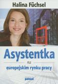 Fuchsel Halina - Asystentka na europejskim rynku pracy