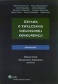 Zdyb Marian, Sieradzka Małgorzata - Ustawa o zwalczaniu nieuczciwej konkurencji. Komentarz