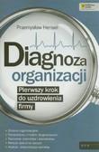 Przemysław Hensel - Diagnoza organizacji. Pierwszy krok do uzdrowienia firmy