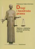 Sójka-Zielińska Katarzyna - Drogi i bezdroża prawa. Szkice z dziejów kultury prawnej Europy