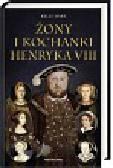 Hart Kelly - Żony i kochanki Henryka VIII