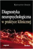 Jodzio Krzysztof - Diagnostyka neuropsychologiczna w praktyce klinicznej