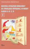 Krzysztoszek Grażyna, Piszczek Małgorzata - Materiał wyrazowo obrazkowy do utrwalania poprawnej wymowy głosek k ki g gi