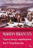 Brandys Marian - Koniec świata szwoleżerów t.2