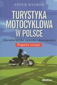 Biedroń Artur - Turystyka motocyklowa w Polsce