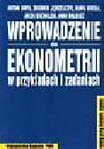 Goryl Antoni i inni - Wprowadzenie do ekonometrii w przykładach i zadaniach
