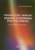 Mikołajewski Krzysztof - Pragmatyczne i moralne granice sterowania politycznego. Ujęcie systemowo-cybernetyczne