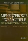 Bojańczyk Mirosław - Menedżerowie i właściciele na rynku kapitałowym. Kryzys zarządzania spółkami