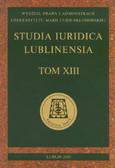 red. Budyn-Kulik Magdalena, red. Kostrubiec Jarosław, red. Kuryłowicz Marek, red. Kwiecień Roman - Studia Iuridica Lublinensia. Tom XIII