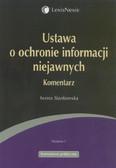 Stankowska Iwona - Ustawa o ochronie informacji niejawnych komentarz