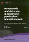 Bojanowski Eugeniusz, Cieślak Zbigniew, Lang Jacek - Postępowanie administracyjne i postępowanie przed sądami administracyjnymi