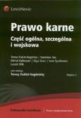 Dukiet-Nagórska Teresa, Hoc Stanisław, Kalitowski Michał - Prawo karne Część ogólna, szczególna i wojskowa