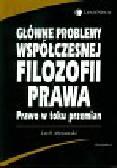 Morawski Lech - Główne problemy współczesnej filozofii prawa. Prawo w toku przemian