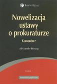 Herzog Aleksander - Nowelizacja ustawy o prokuraturze komentarz