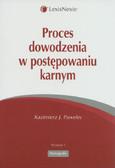 Pawelec Kazimierz J. - Proces dowodzenia w postępowaniu karnym