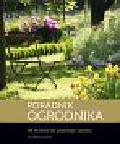 Chojnowska Ewa, Chojnowski Mariusz - Poradnik ogrodnika 99 kroków do pięknego ogrodu