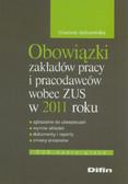 Aniszewska Grażyna - Obowiązki zakładów pracy i pracodawców wobec ZUS w 2011 roku