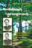 Rychlewski Bartłomiej - Po dolinach i po wzgórzach. Monografia oddziału Jana Sadowskiego i Piotra Burdyna 1949-1952