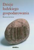 Jastrząb Mariusz - Dzieje ludzkiego gospodarowania