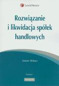 Witosz Antoni - Rozwiązanie i likwidacja spółek handlowych