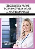 Stychlerz Anna - Uregulowania prawne dotyczące wykonywania zawodu pielęgniarki. Stan prawny: 1 kwietnia 2009 r.