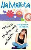 Budzyńska Małgorzata - Ala Makota Notatnik sfrustrowanej nastolatki 2