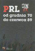 PRL od grudnia 70 do czerwca 89