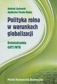 Czyżewski Andrzej, Poczta-Wajda Agnieszka - Polityka rolna w warunkach globalizacji. Doświadczenie GATT/WTO