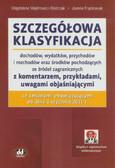 Majdrowicz-Dmitrzak Magdalena, Frąckowiak Joanna - Szczegółowa klasyfikacja dochodów, wydatków, przychodów i rozchodów oraz środków pochodzących ze źródeł zagranicznych z komentarzem, przykładami, uwagami objaśniającymi ze zmianami obowiązującymi od dnia 1 stycznia 2011 r.