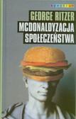 Ritzer George - Mcdonaldyzacja społeczeństwa