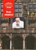 Śladami świętości Kronika Miasta Poznania 2005 Jan Paweł II w Poznaniu i Wielkopolsce. Wydanie specjalne
