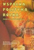 red. Szewczak Marcin, red. Sura Rafał - Wspólna polityka rolna. Tradycja i nowoczesność