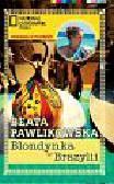 Pawlikowska Beata - Blondynka w Brazylii