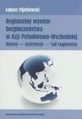 Fijałkowski Łukasz - Regionalny wymiar bezpieczeństwa w Azji Południowo-Wschodniej