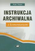 Thiem Piotr - Instrukcja archiwalna z komentarzem