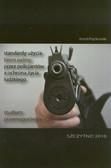Frąckowiak Kamil - Standardy użycia broni palnej przez policjantów a ochrona życia ludzkiego. Studium prawnoporównawcze