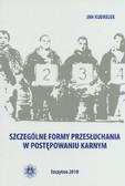 Kudrelek Jan - Szczególne formy przesłuchania w postępowaniu karnym