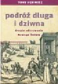Horwitz Tony - Podróż długa i dziwna. Drugie odkrywanie Nowego Świata