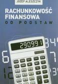 Aleszczyk Józef - Rachunkowość finansowa. Od podstaw