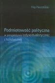 Pierzchalski Filip - Podmiotowość polityczna w perspektywie indywidualistycznej i holistycznej