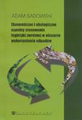 Sadowski Adam - Ekonomiczne i ekologiczne aspekty stosowania logistyki zwrotnej w obszarze wykorzystywania odpadów
