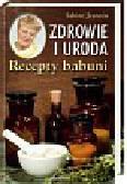Jeannin Sabine - Zdrowie i uroda Recepty babuni