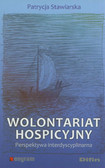 Stawiarska Patrycja - Wolontariat hospicyjny. Perspektywa interdyscyplinarna