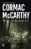 McCarthy Cormac - W ciemność