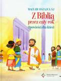 Oszajca Wacław - Z Biblią przez cały rok Opowieści dla dzieci
