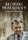 Błoński Jan - Błoński przekorny. Dziennik Wywiady