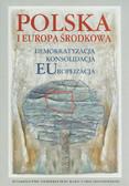 Polska i Europa Środkowa Demokratyzacja Konsolidacja Europeizacja