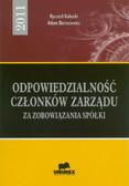 Kubacki Ryszard, Bartosiewicz Adam - Odpowiedzialność członków zarządu za zobowiązania spółki - 2011