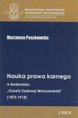 Paszkowska Marzenna - Nauka prawa karnego w środowisku 'Gazety Sądowej Warszawskiej' (1873-1918)